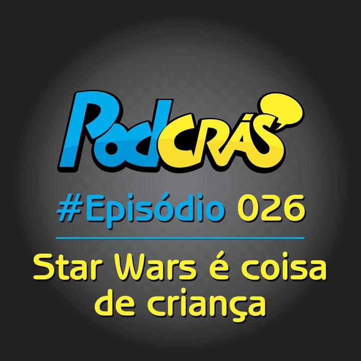 026 - Star Wars: A Ascensão Skywalker é coisa de criança