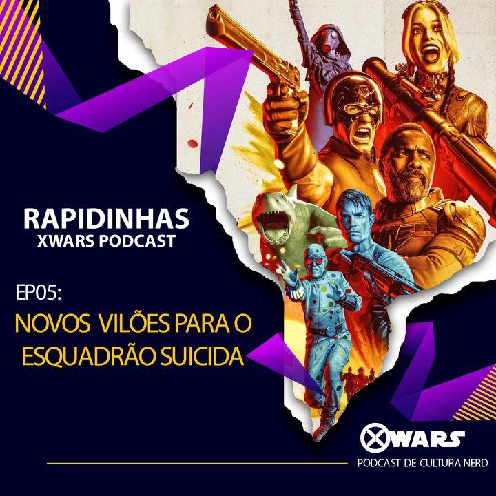 XWARS RAPIDINHAS #05 Novos vilões para Esquadrão Suicida