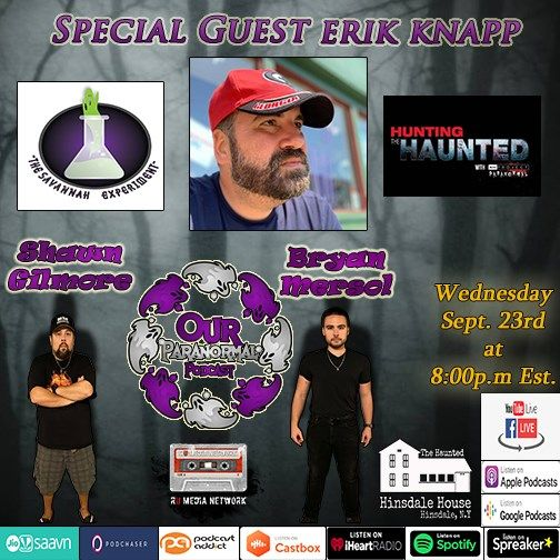 Special Guest Erik Knapp! Our Paranormal Podcast