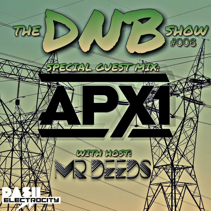 the DNB show S01E06 (guest mix DJ APX1)