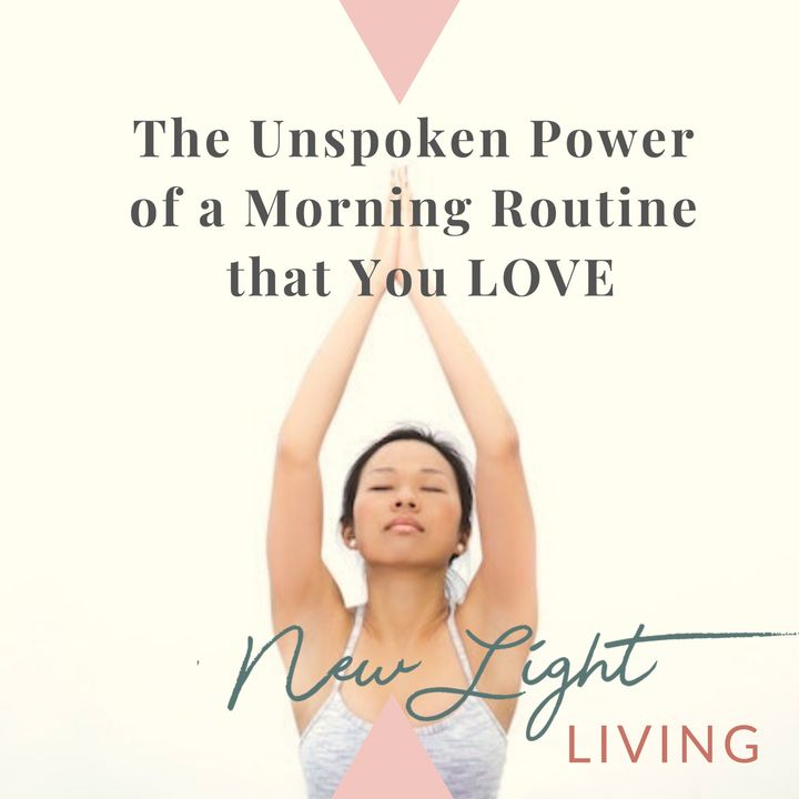 The Unspoken Power of Having a Morning Routine You LOVE!