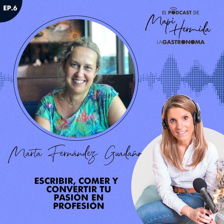6. Escribir, comer y convertir tu pasión en profesión con Marta Fernández Guadaño
