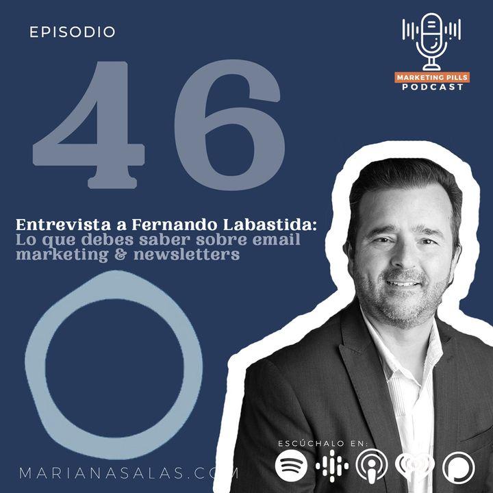 ⚡Episodio 46 - [INVITADO ESPECIAL] - Fernando Labastida: Lo Que Debes Saber Sobre email Marketing & Newsletters