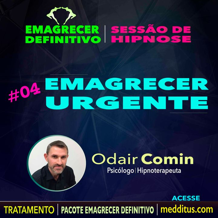 04 | Hipnose para Emagrecer Urgente | Emagrecer Definitivo | Odair Comin