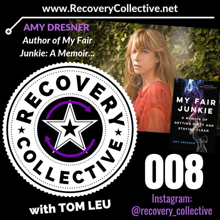 """RC 008: Amy Dresner-Author of """"My Fair Junkie"""""""