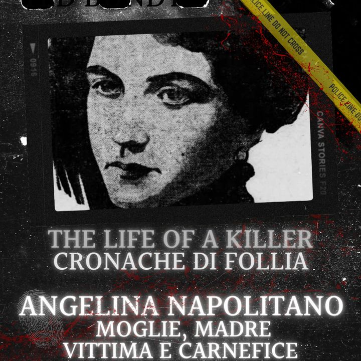Angelina Napolitano: moglie, madre, vittima e carnefice