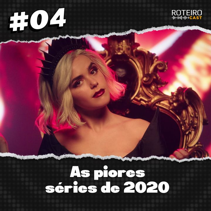 #04 - As piores séries de 2020