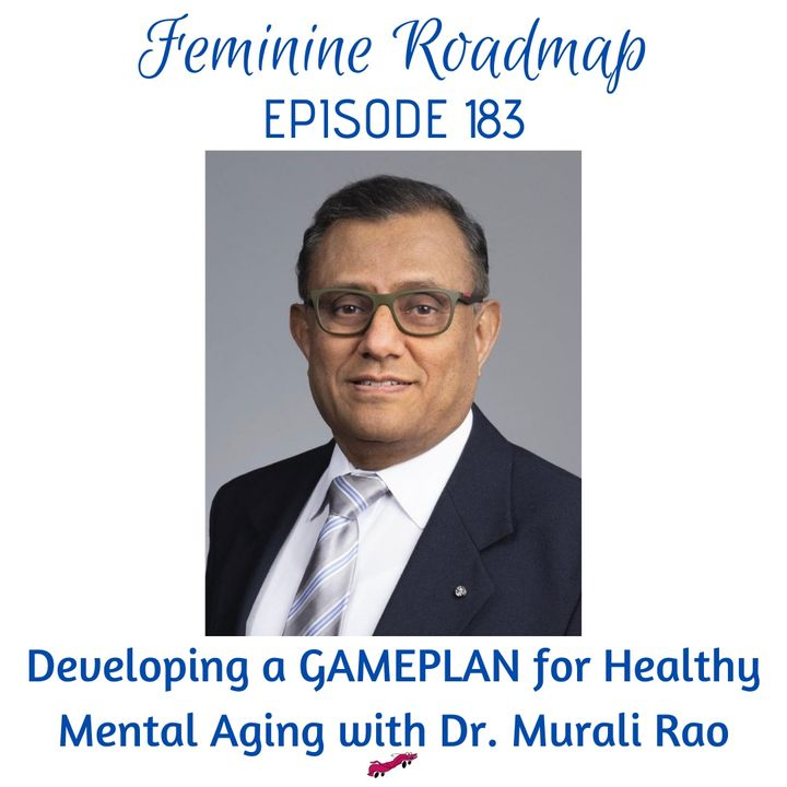 FR EP #183 Developing a GAMEPLAN for Healthy Mental Aging with Dr Murali Rao