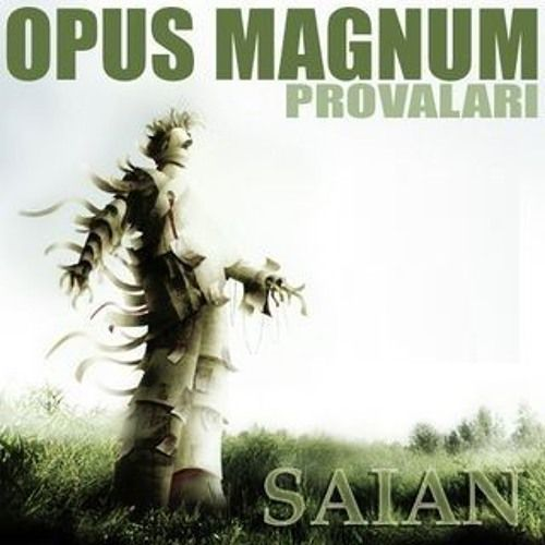 Saian Opus Magnum Provaları