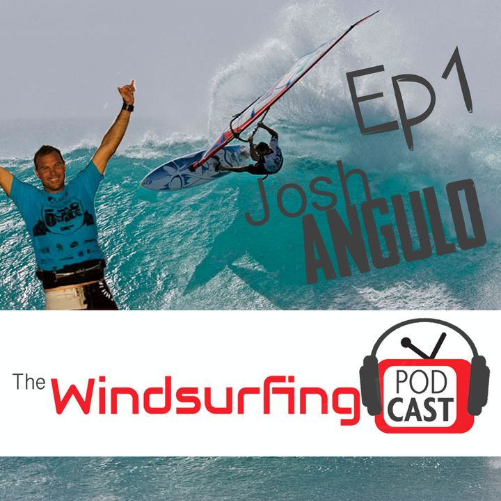 #1 - Josh Angulo about World Titles, addiction and a time when windsurfers made more money than surfers