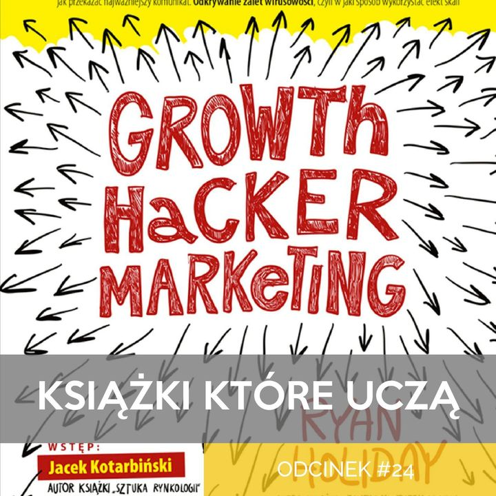 KKU#24 - Growth Hacker Marketing - Ryan Holiday