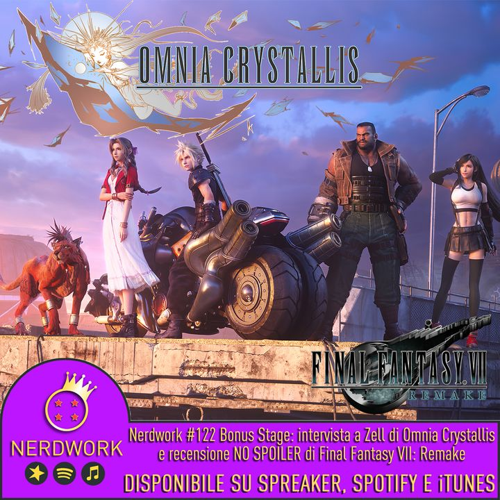 Nerdwork #122.1 - BONUS STAGE! Rece NO SPOILER Final Fantasy VII Remake con Zell di Omnia Crystallis | Parte 1