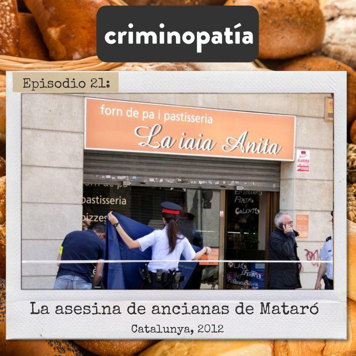 21. La asesina de ancianas de Mataró (Catalunya, 2012)