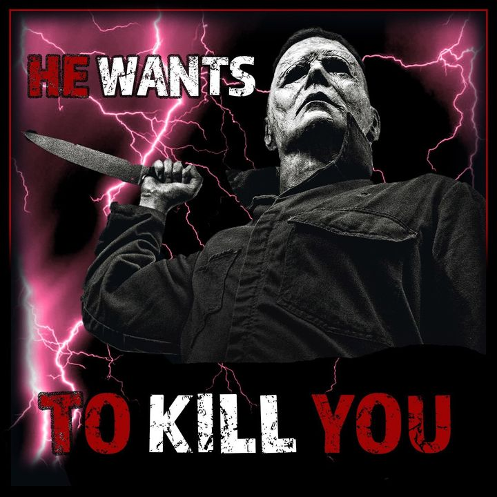 He Wants To Kill You