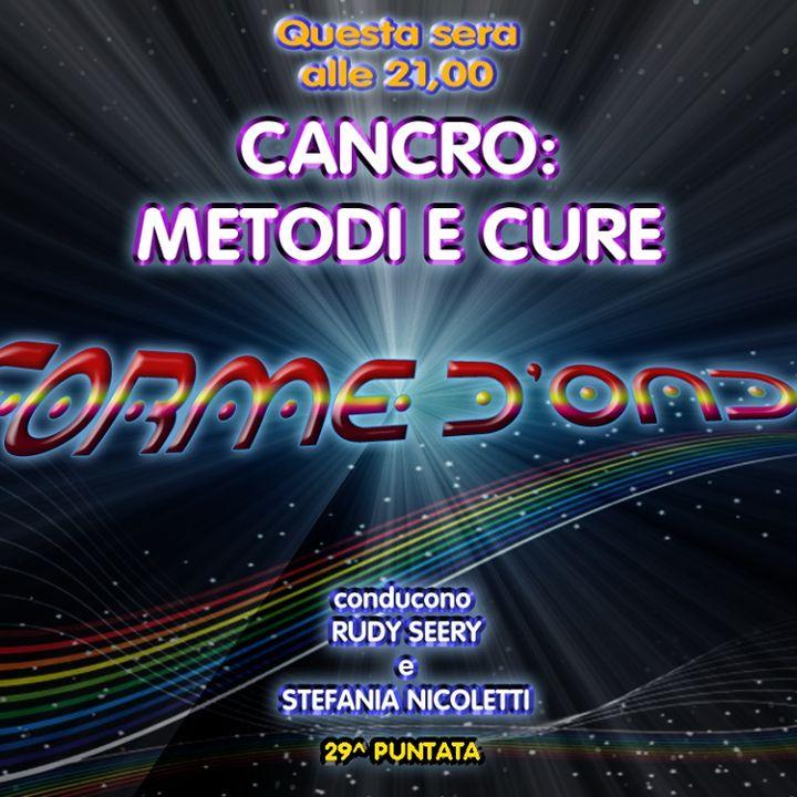 Forme d'Onda - Cancro: Metodi e Cure - Rita Brandi - Terapia SAT e biorigenerativa - 24-05-2018