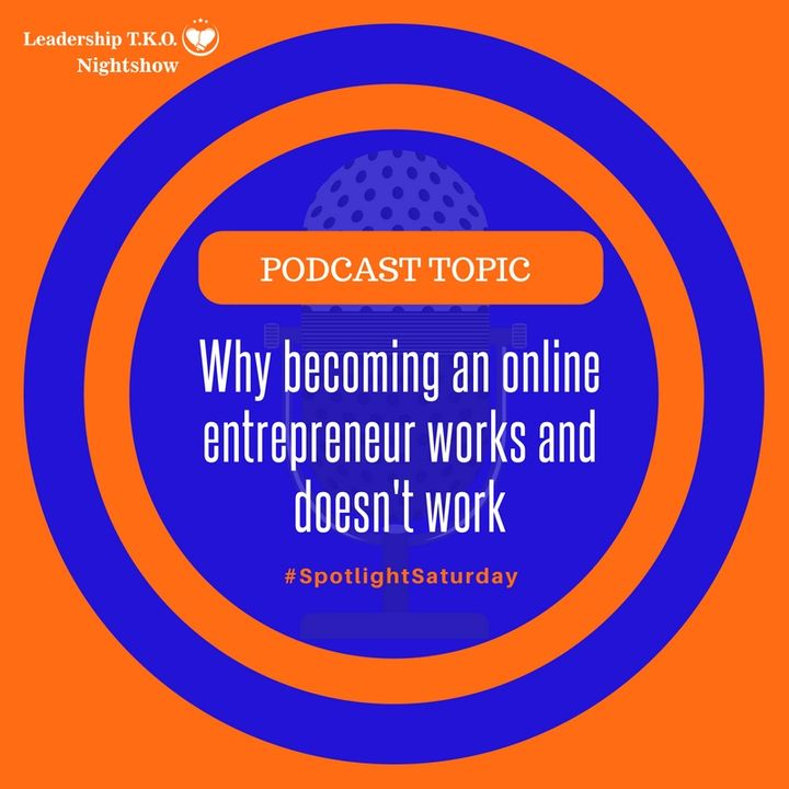 Why becoming an online entrepreneur works and doesn't work   Lakeisha McKnight