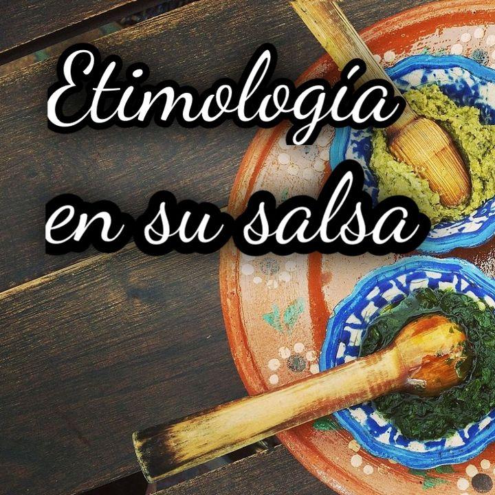 Etimología en su salsa