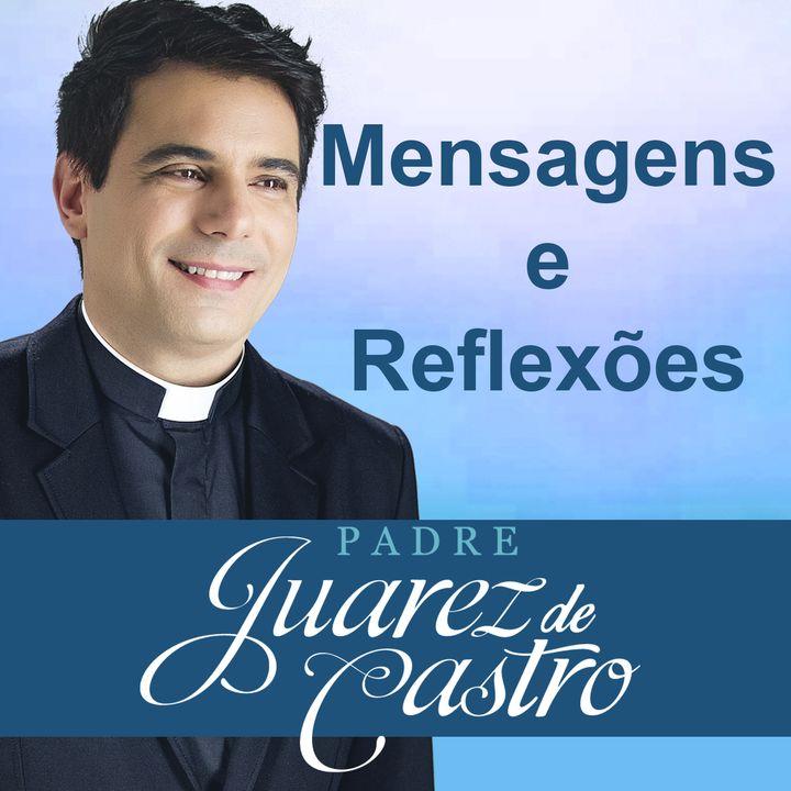 Mensagens e Reflexões Padre Juarez