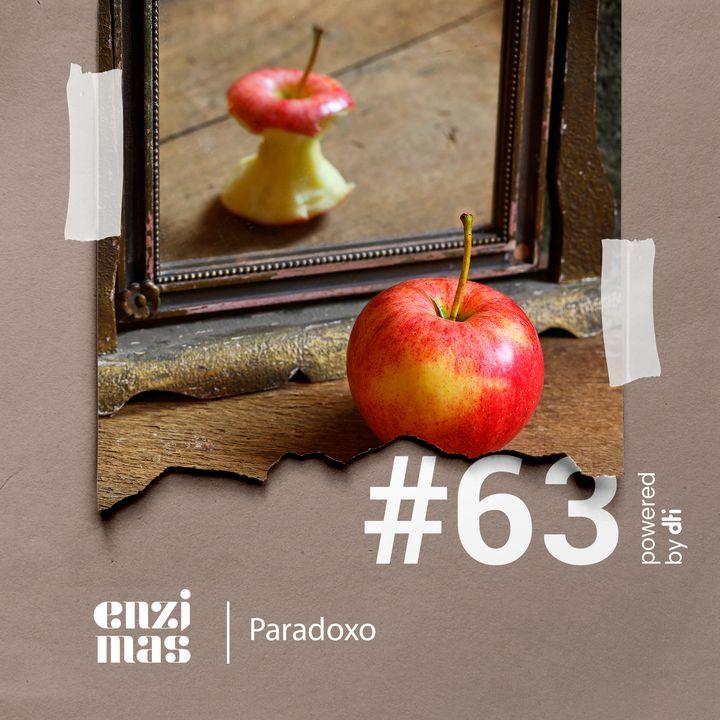 ENZIMAS #63 - Paradoxo