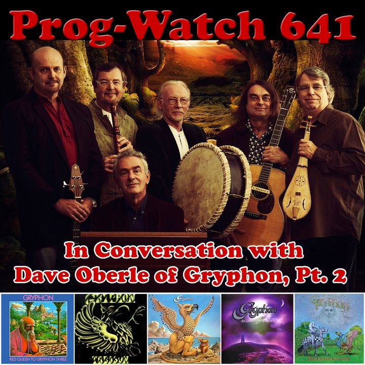 Episode 641 - In Conversation with Dave Oberle Of Gryphon, Pt. 2