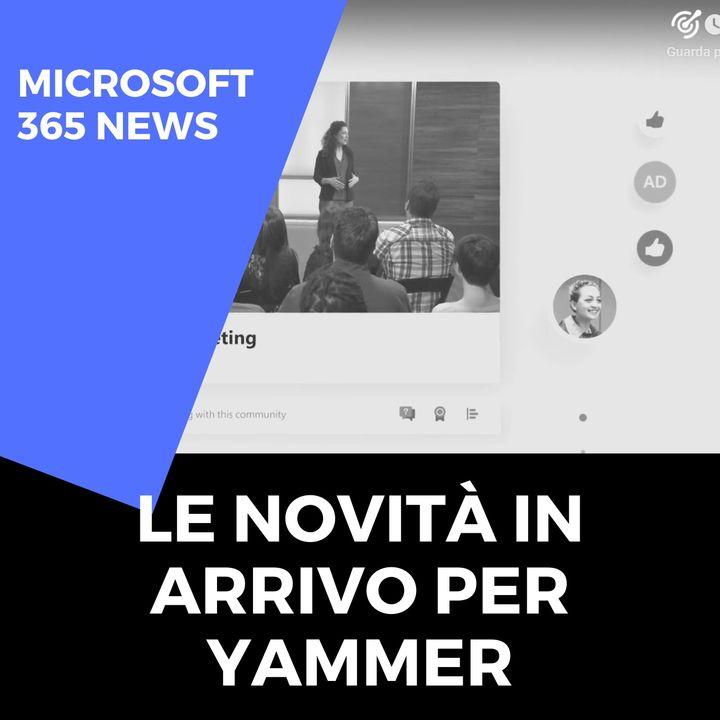 Le novità in arrivo su Yammer | Microsoft 365 news