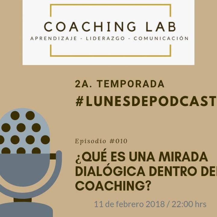 Episodio #010 ¿Qué Es Una Mirada Dialógica En El Coaching?