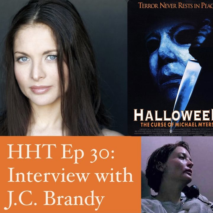 "Ep 30: Interview w/J.C. Brandy from ""Halloween: The Curse of Michael Myers"""