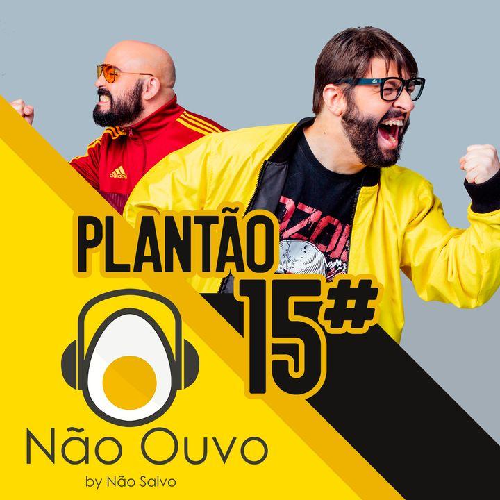 Plantão Não Ouvo #15 - Manda Salve, Pabllo Neymar e Risca carro