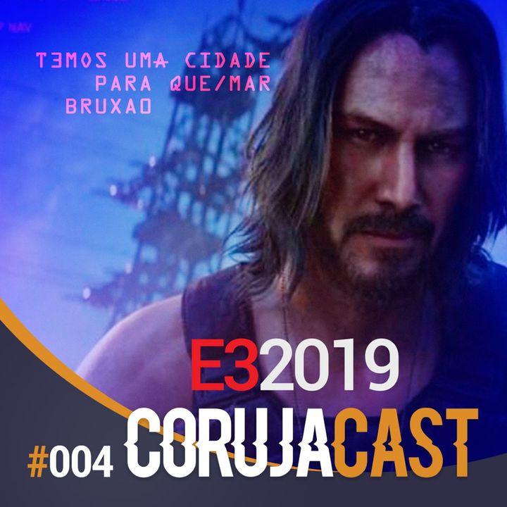 Corujacast #004 E3 2019 – Toda Coruja ama games (e Keanu Reeves)