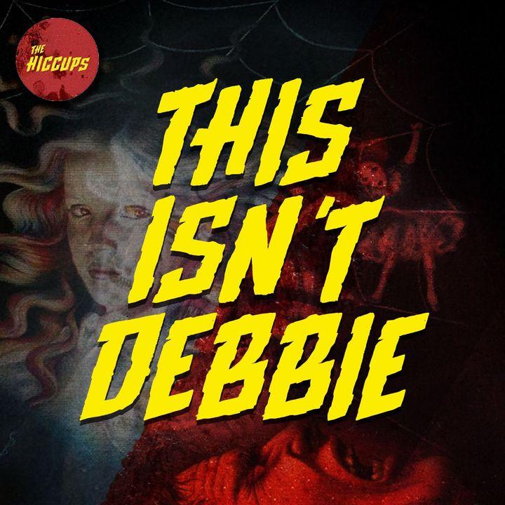 This Isn't Debbie