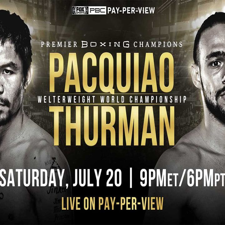 Inside Boxing Weekly: Previews for Thurman-Pacquiao, Whyte-Rivas, and others
