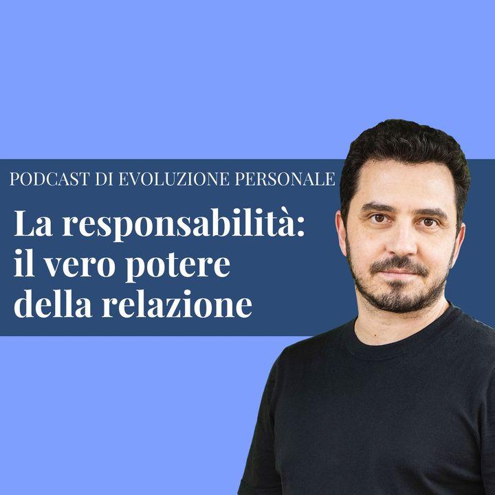 Episodio 165 - La responsabilità: il vero potere della relazione