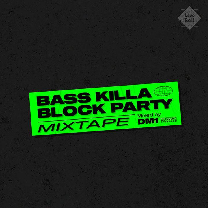 DJ DM1 - Bass Killa Block Party Mixtape