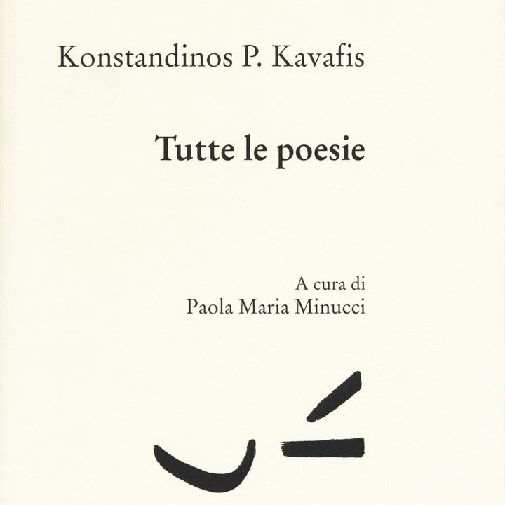 "Paola Maria Minucci ""Tutte le poesie"" Konstandinos Kavafis"