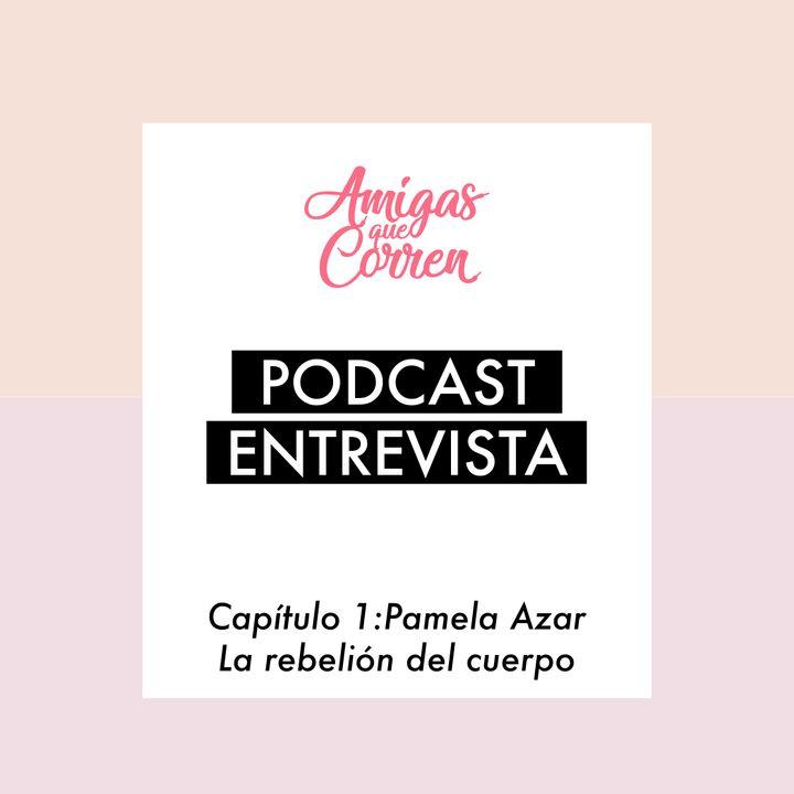 Entrevista: Pamela Azar. La rebelión del cuerpo