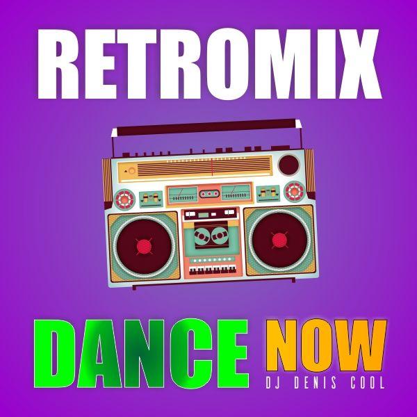 RetroMix Dance Now by DJ Denis