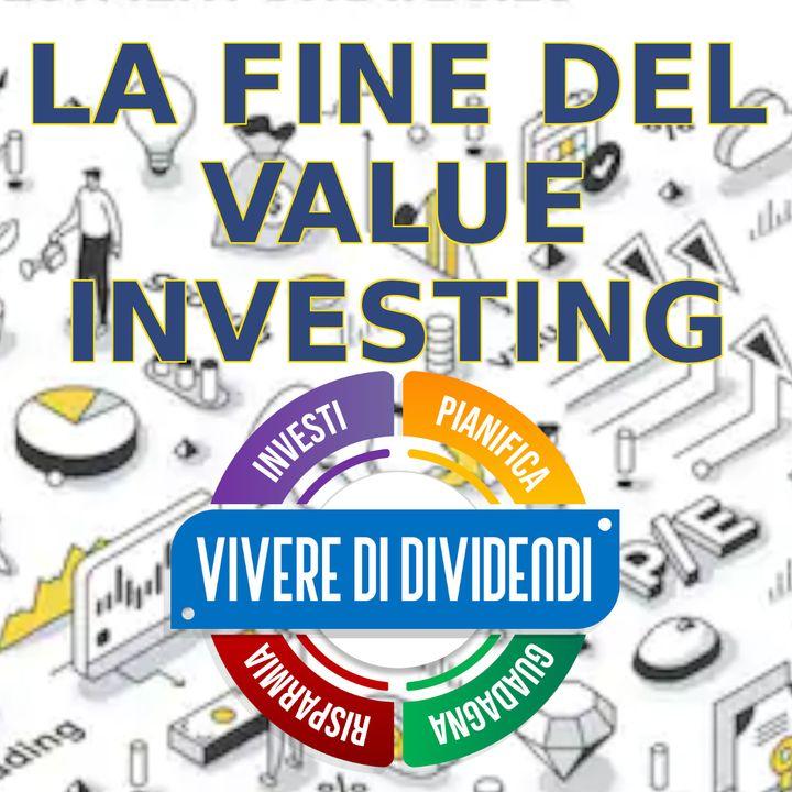 LA FINE DEL VALUE INVESTING