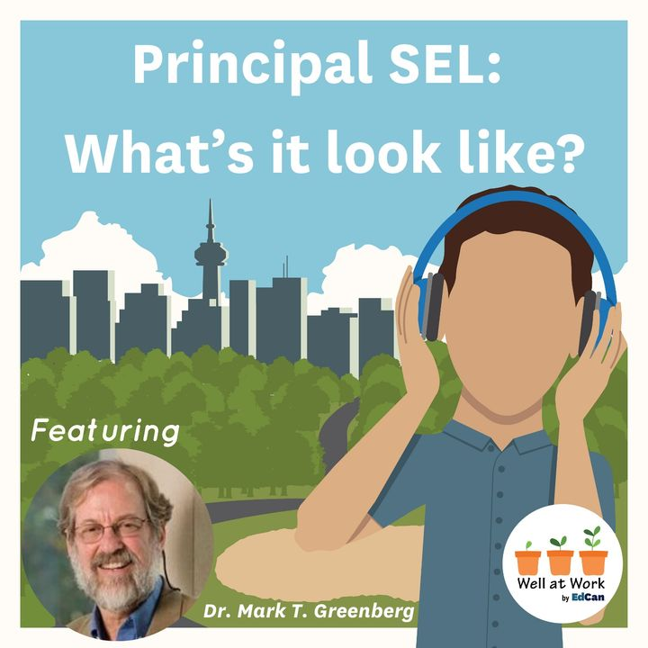 Principal SEL: What's it look like? ft. Dr. Mark T. Greenberg