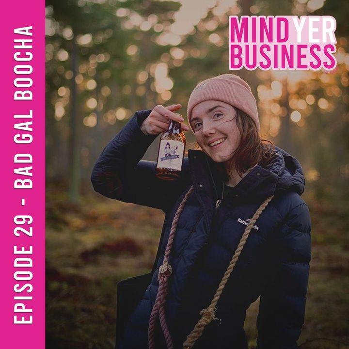 Bad Gal Boocha - Booch, Business & Beating Social Anxiety