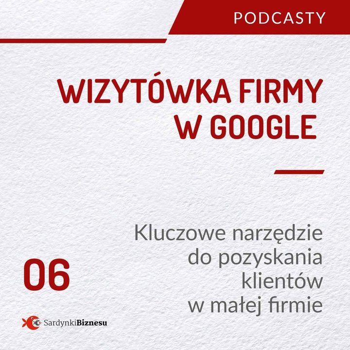 06 Wizytówka firmy w Google   Kluczowe narzędzie do pozyskiwania klientów w lokalnym biznesie