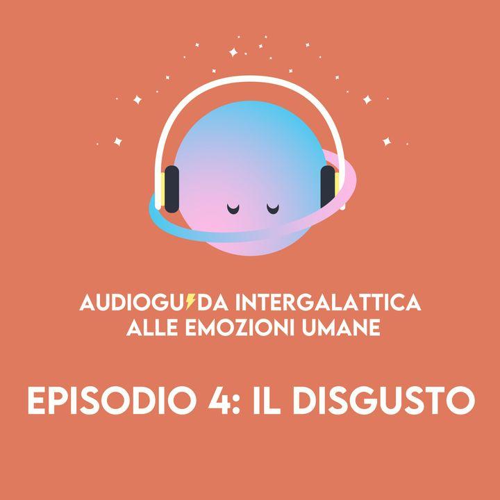 Il disgusto - Audioguida Intergalattica alle Emozioni Umane - s01e04
