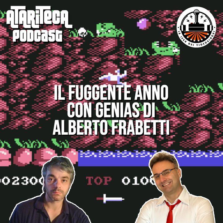 Ep.57 - Missione Videogiochi: un fuggente anno in GENIAS con ALBERTO FRABETTI