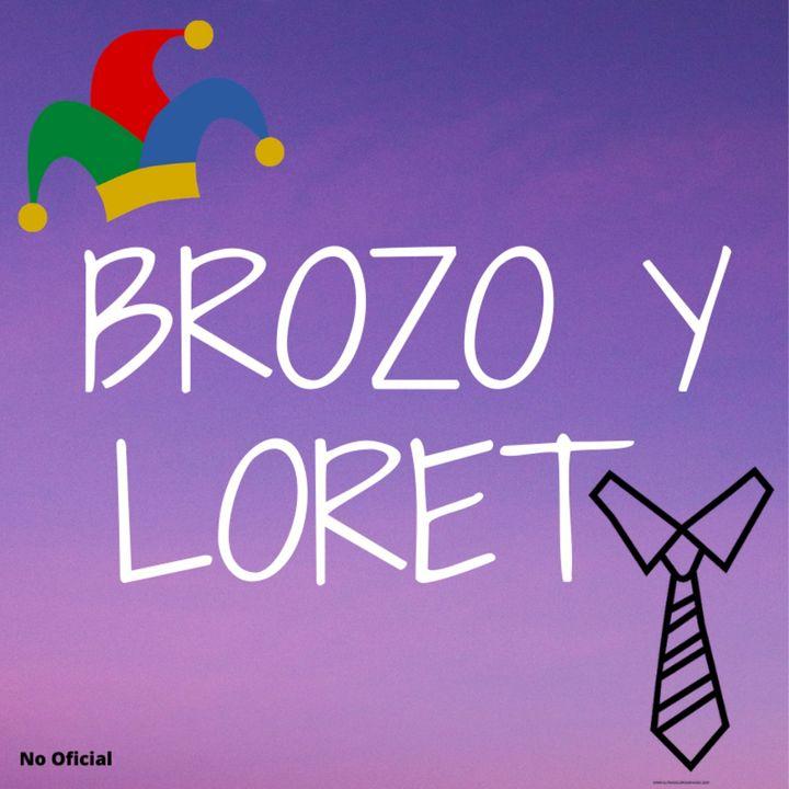 """Desde Merida """"BROZO Y LORET""""   (Episodio 19)"""