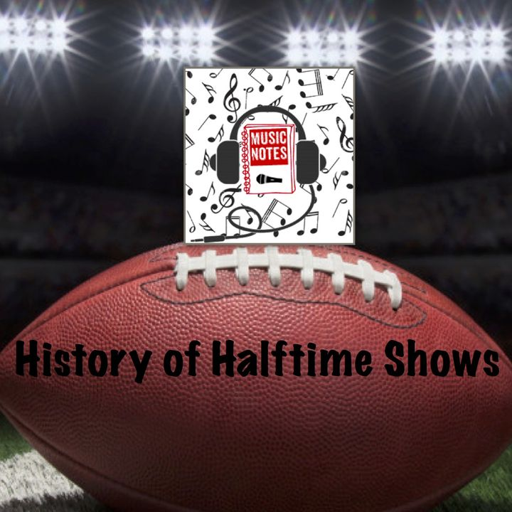 Episode 17 - History of Halftime Shows