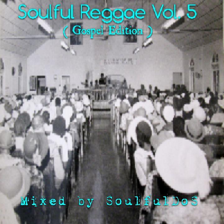 Soulful Reggae Vol. 05 | Gospel Edition