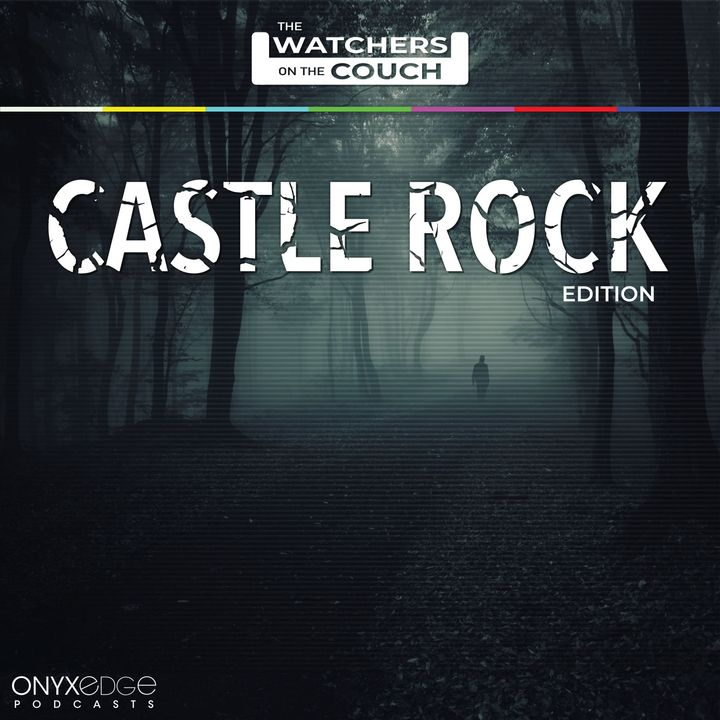 Watchers on the Couch: Castle Rock