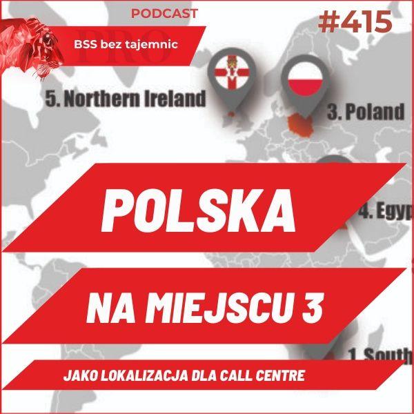 #415 Polska trzecią destynacją świata dla usług Call Contact Centre