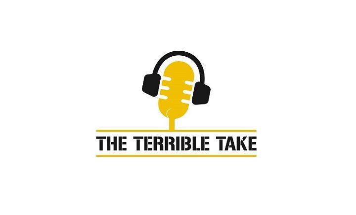 The Terrible Take - Episode 144