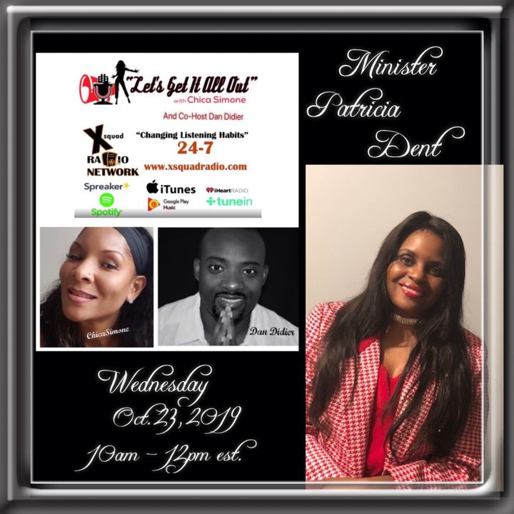 """Today's special guest, Minister Patricia Dent on The """"Let's Get It All Out"""" Show!"""