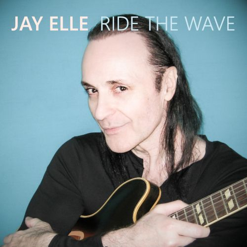 Jay Elle - Ride The Wave